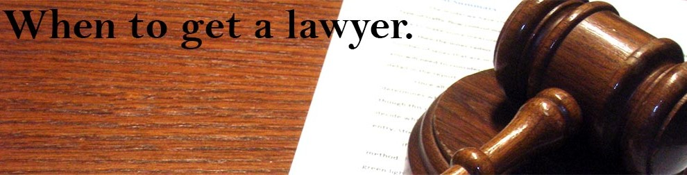 When to get a lawyer